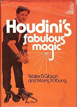 HOUDINI'S FABULOUS MAGIC.: Gibson, Walter B.