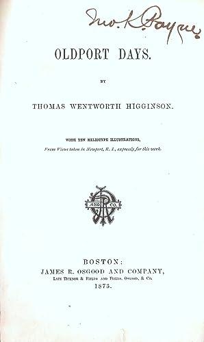 OLDPORT DAYS.: Higginson, Thomas Wentworth.
