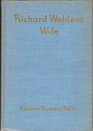 RICHARD WALDEN'S WIFE.: Kelly, Eleanor Mercein.