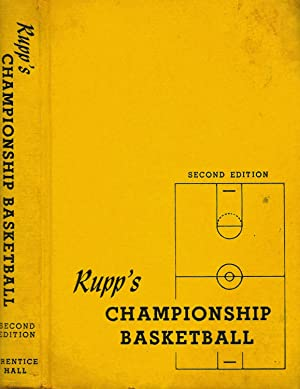 RUPP'S CHAMPIONSHIP BASKETBALL FOR PLAYER, COACH, AND: Rupp, Adolph F.