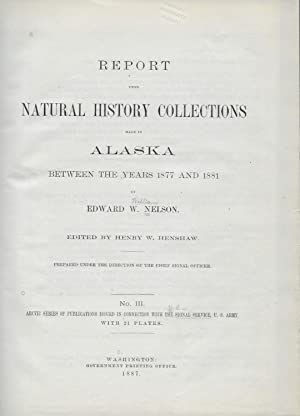 REPORT UPON NATURAL HISTORY COLLECTIONS MADE IN ALASKA BETWEEN THE YEARS 1877 AND 1881. NO. III. ...