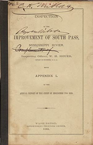 INSPECTION OF THE IMPROVEMENT OF SOUTH PASS, MISSISSIPPI RIVER. BEING APPENDIX L OF THE ANNUAL ...