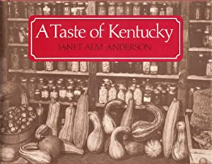 A TASTE OF KENTUCKY.: Anderson, Janet Alm.