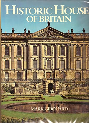 HISTORIC HOUSES OF BRITAIN.: Girouard, Mark.