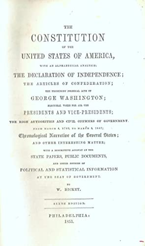 THE CONSTITUTION OF THE UNITED STATES OF AMERICA, WITH AN ALPHABETICAL ANALYSIS; THE DECLARATION OF...