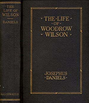THE LIFE OF WOODROW WILSON 1856-1924.: Daniels, Josephus.