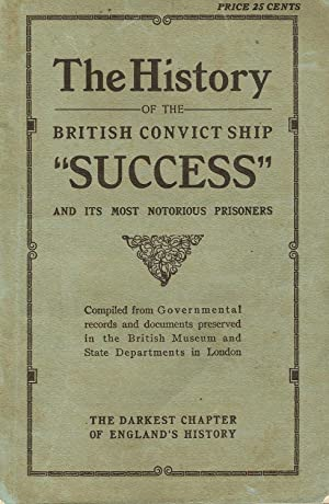 THE HISTORY OF THE CONVICT SHIP SUCCESS