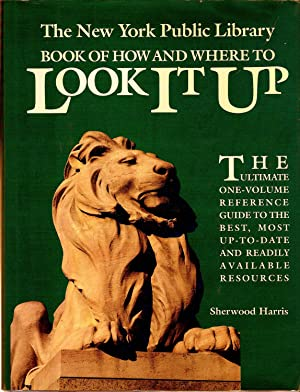 THE NEW YORK PUBLIC LIBRARY BOOK OF HOW AND WHERE TO LOOK IT UP.