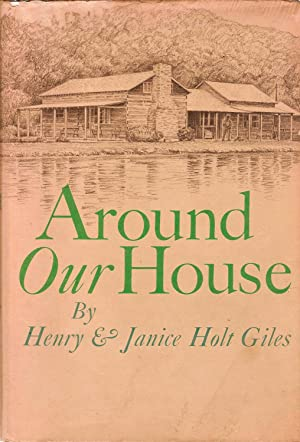AROUND OUR HOUSE.: Giles, Henry & Janice Holt Giles.