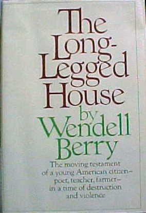 THE LONG-LEGGED HOUSE.: Berry, Wendell.
