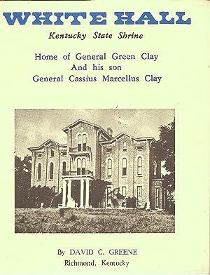 WHITE HALL STATE SHRINE. HOME OF GENERAL: Greene, David C.