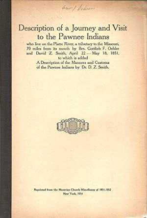 DESCRIPTION OF A JOURNEY AND VISIT TO THE PAWNEE INDIANS WHO LIVE ON THE PLATTE RIVER, A TRIBUTARY ...