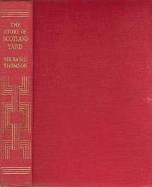 THE STORY OF SCOTLAND YARD.: Thomson, Sir Basil.