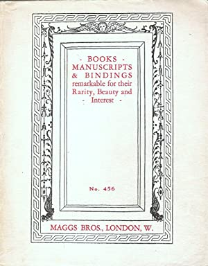 BOOKS, MANUSCRIPTS & BINDINGS REMARKABLE FOR THEIR RARITY, BEAUTY AND INTEREST. CATALOGUE ...