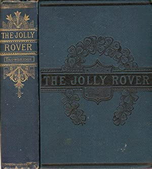 THE JOLLY ROVER.: Trowbridge, J. T.