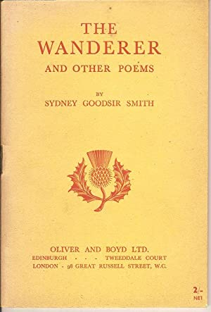 THE WANDERER AND OTHER POEMS.: Smith, Sydney Goodsir