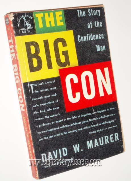 THE BIG CON The story of the Confidence Man: David W. Maurer