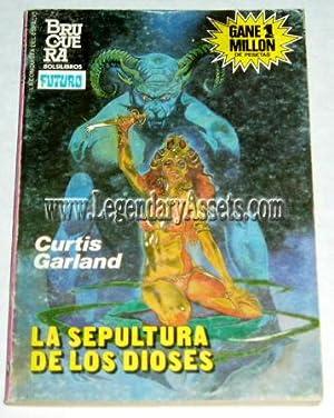 LA SEPULTURA DE LOS DIOSES: Curtis Garland
