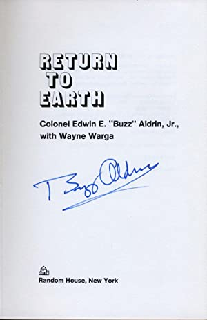Return to Earth ***SIGNED***: Aldrin, Edwin E.
