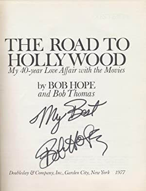 The Road To Hollywood: My Forty-Year Love: Hope, Bob