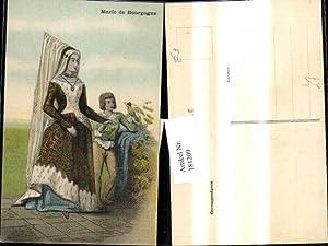 181209,Künstler Ak Marie de Bourgogne Frau Lady
