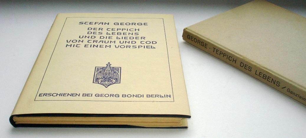 Der Teppich des Lebens und die Lieder: George, Stefan und