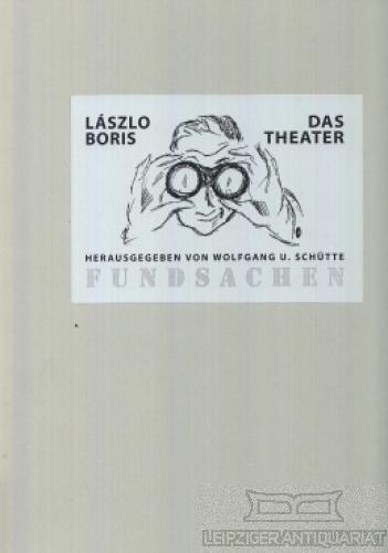 Schatte III das Theater. Zehn Kaltnadelradierungen von Laszo Boris. - Schütte, Wolfgang U. (Hrsg.).