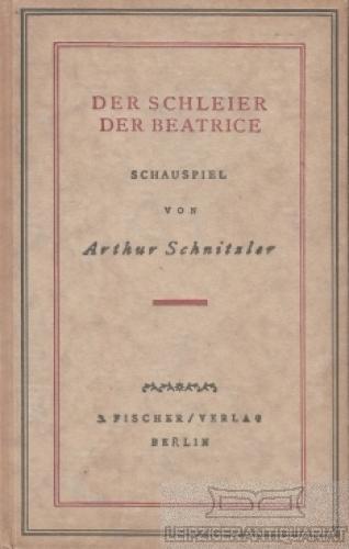 Der Schleier der Beatrice. Schauspiel.: Schnitzler, Arthur.