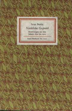 Nächtliches Gespräch. Erzählungen aus den Jahren 1892: Bunin, Iwan.