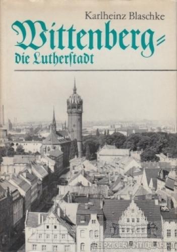 Wittenberg - die Lutherstadt.
