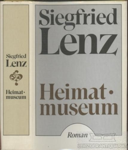 Heimatmuseum. Roman.: Lenz, Siegfried.