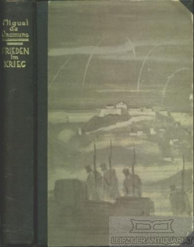 Frieden im Krieg. Ein Roman aus dem: Unamuno, Miguel de.