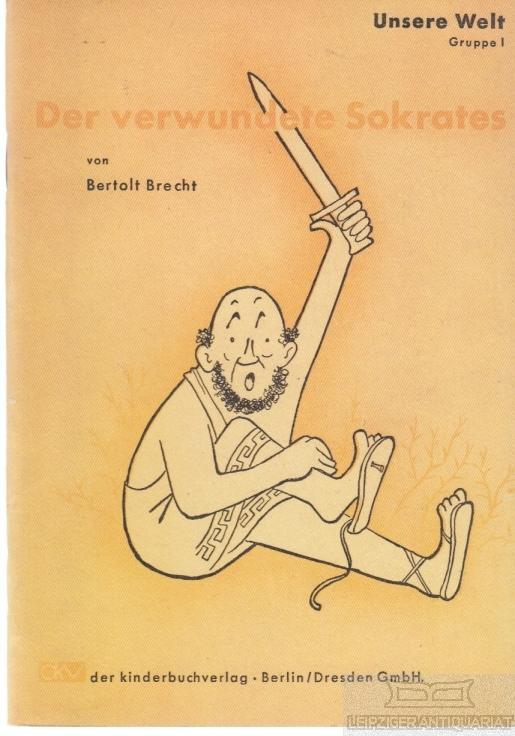 Der verwundete Sokrates. Illustrationen von Frans Haacken.: Brecht, Bertolt.