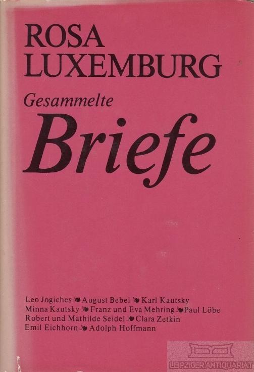Briefe Von Rosa Luxemburg : Gesammelte briefe band von rosa luxemburg zvab