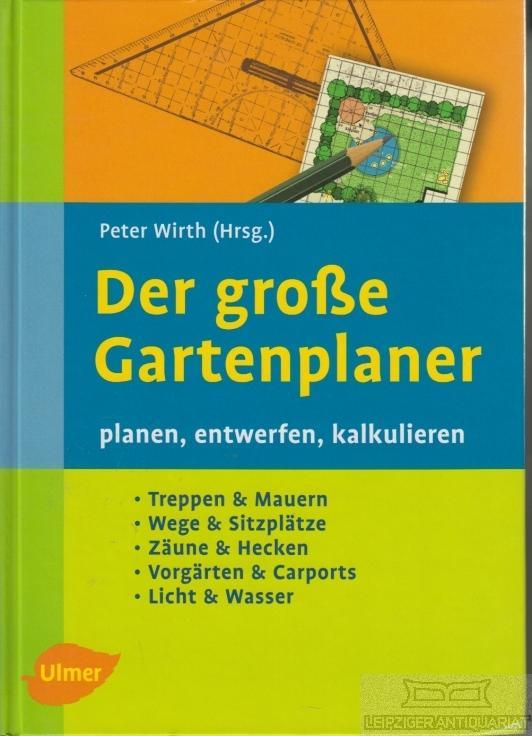 Der grosse gartenplaner planen von peter wirth zvab - Gartenplaner gardena ...