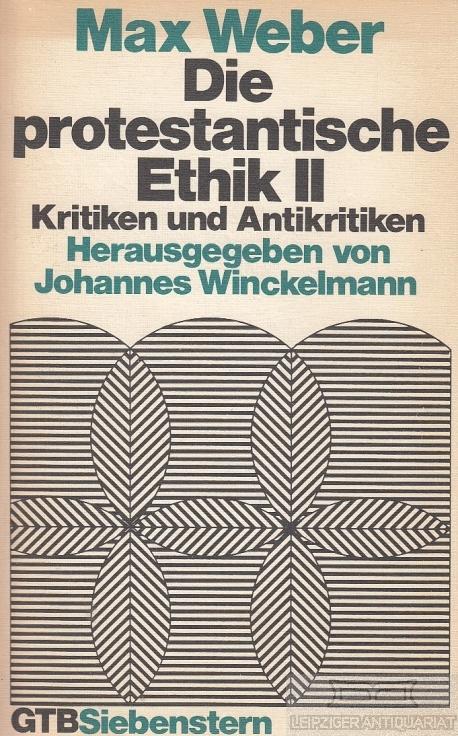 Die Protestantische Ethik II. Kritiken und Antikritiken