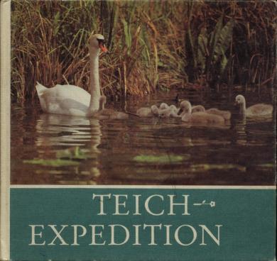 Teich-Expedition. Für junge Natur- und Tierfreunde fotografiert und aufgeschrieben von Helmut Massny.
