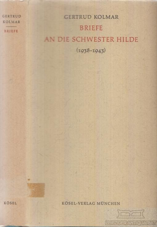 Briefe an die Schwester Hilde (1938 - 1943). - Kolmar, Gertrud.