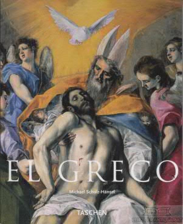 El Greco. 1541-1614.: Scholz-Hänsel, Michael (Text