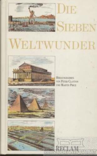 Die sieben Weltwunder.: Clayton, Peterund Martin