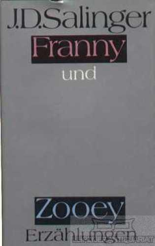 Franny und Zooey. Zwei Erzählungen.: Salinger, J.D.