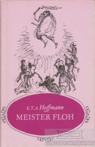 Meister Floh. Ein Märchen in sieben Abenteuern: Hoffmann, E.T.A.