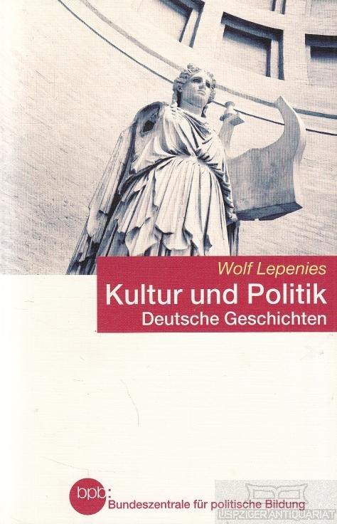Kultur und Politik. Deutsche Geschichten.
