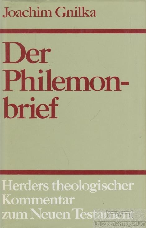 Herders theologischer Kommentar zum Neuen Testament.: Der Philemonbrief