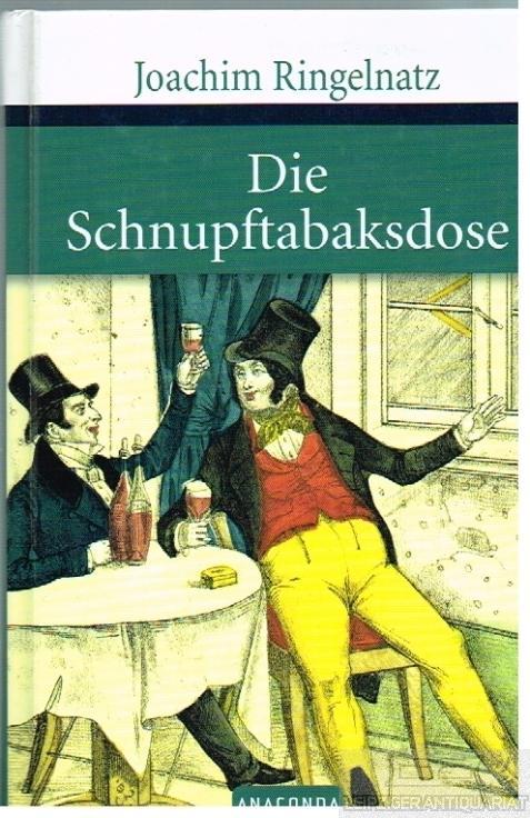 Die Schnupftabaksdose. Schönste Gedichte. Ausgewählt von Hansjörg: Ringelnatz, Joachim.