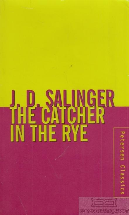 The catcher in the rye.: Salinger, Jerome D.
