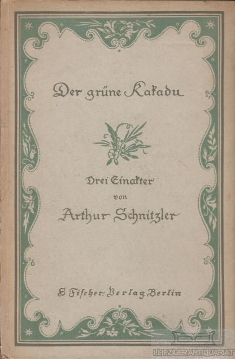 Der grüne Kakadu - Paracelsus - Die: Schnitzler, Arthur.