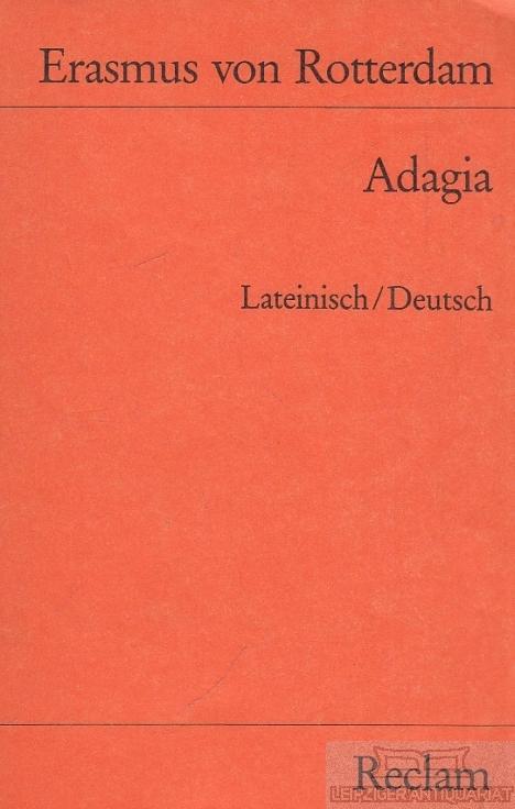 Adagia. Lateinisch / Deutsch.: Rotterdam, Erasmus von.