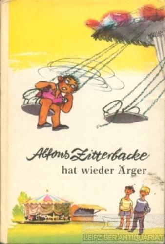 Alfons Zitterbacke hat wieder Ärger.: Holtz-Baumert, Gerhard.