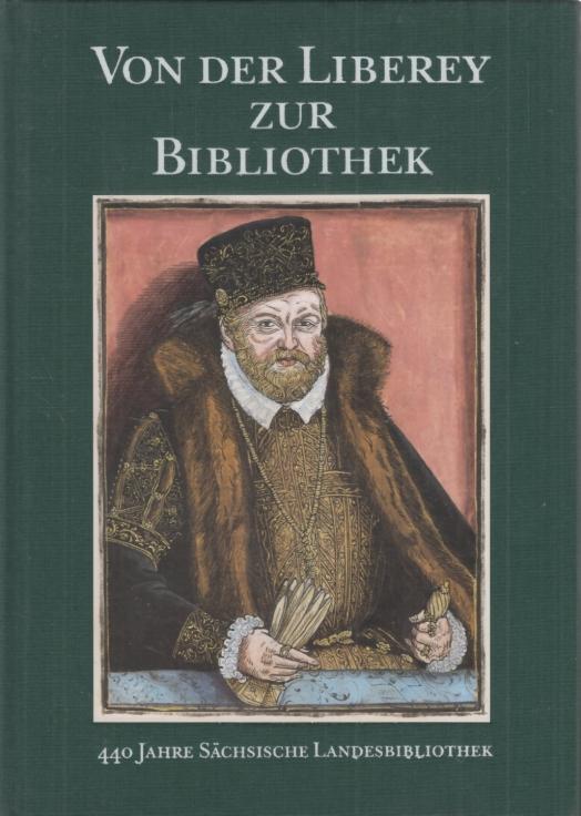 Von der Liberey zur Bibliothek. 440 Jahre: Gattermann, Günter (Hrsg.).